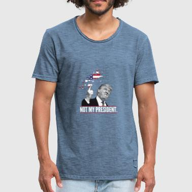 not my president trump statement political fuck of - Men's Vintage T-Shirt