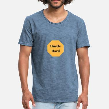 Hustle Hard Hustle hard - Men's Vintage T-Shirt