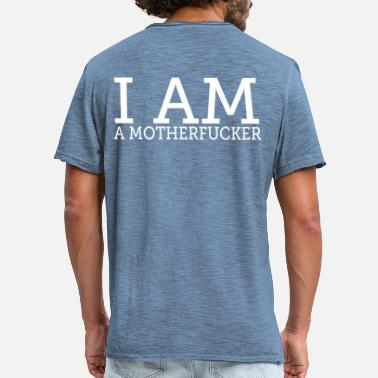 Motherfucker I am a Motherf**cker - Männer Vintage T-Shirt