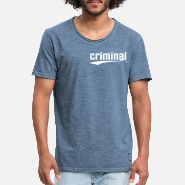 Criminal criminal - Men's Vintage T-Shirt