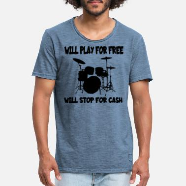 Cash Want to play and stop for money for free, drum kit - Men's Vintage T-Shirt