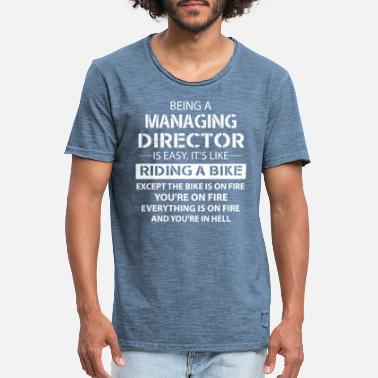 Manageing Director Being A Managing Director... - Men's Vintage T-Shirt