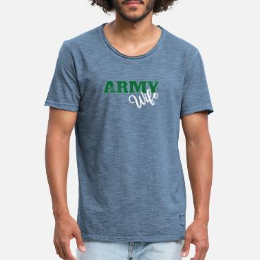 Proud Military Wife Army Wife Military Design - Army Wife - Men's Vintage T-Shirt