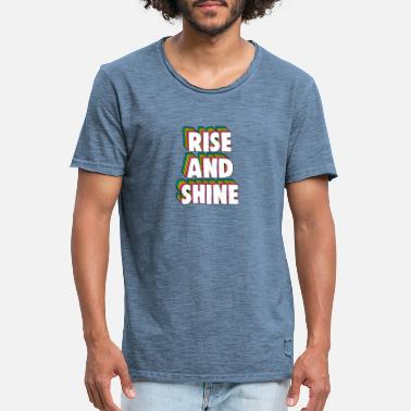 Rise and Shine Meme - T-shirt vintage Homme