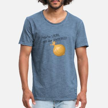 Peel The Onion Make love with the onion! - Men's Vintage T-Shirt