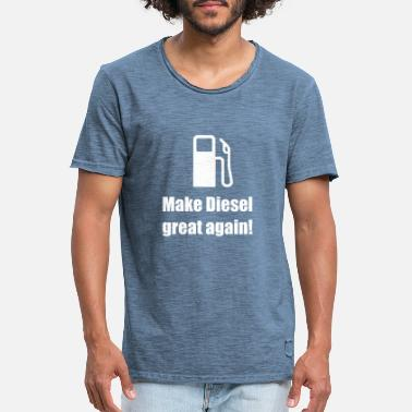 Debate Make Diesel great again - Men's Vintage T-Shirt