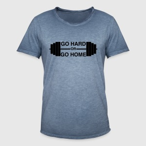 Go Hard or Go Home - Männer Vintage T-Shirt