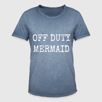 OFF DUTY MERMAID - Men's Vintage T-Shirt