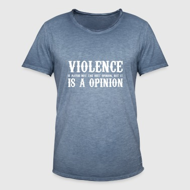 Violence is an option ... (maybe not the best ....) - Men's Vintage T-Shirt