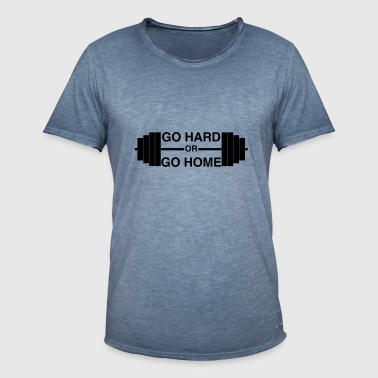 Go Hard or Go Home - Men's Vintage T-Shirt