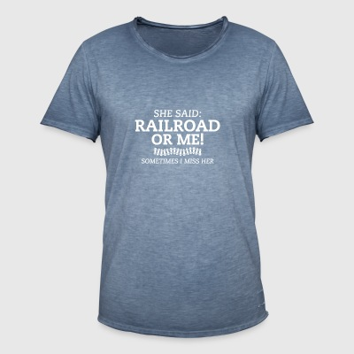 Trains - Railroad or me gift shirt - Men's Vintage T-Shirt