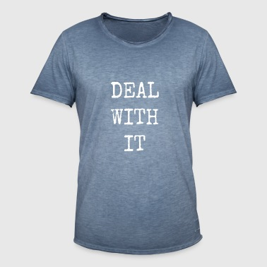 deal with it - Men's Vintage T-Shirt