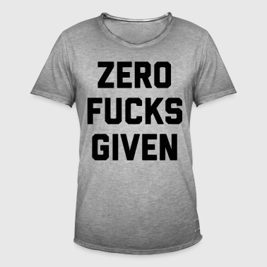 Zero Fucks Given Funny Quote - Mannen Vintage T-shirt