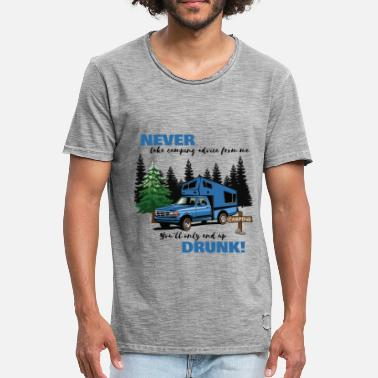 End Source Never Take Camping Advice You'll Only End Up Drunk - Men's Vintage T-Shirt
