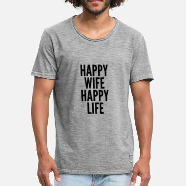 Happy Wife Happy Life Quote - Men's Vintage T-Shirt