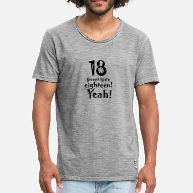 Eighteen sweet little eighteen 18th Birthday Birthday yeah - Men's Vintage T-Shirt