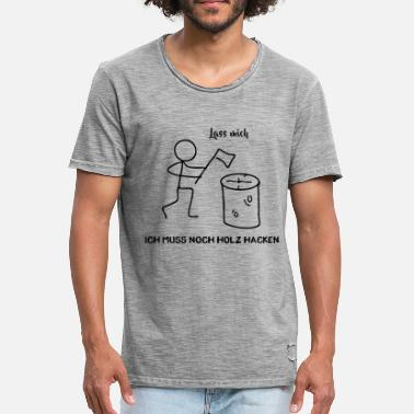 Woodcutter Stick Figure - I still have to chop wood - Men's Vintage T-Shirt