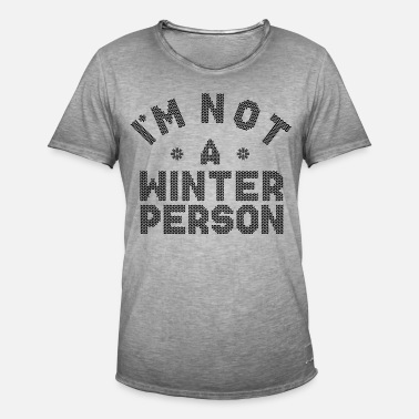 Person IM NOT A WINTER PERSON - Männer Vintage T-Shirt
