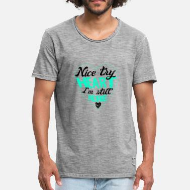 Crise Cardiaque Une crise cardiaque Nice Try Heart Gift - T-shirt vintage Homme