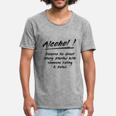 No Alcohol Alcohol - Because No Great Story... - Männer Vintage T-Shirt