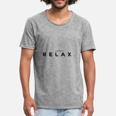 Relaxe Chill Relaxing chilling relax - Men's Vintage T-Shirt