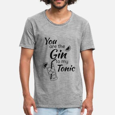 Wochenende Gin Tonic Spruch You are the gin to my tonic schw - Männer Vintage T-Shirt