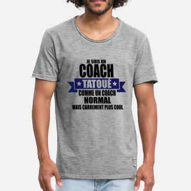 Coach De Tennis je suis un coach tatoué comme un coach normal - T-shirt vintage Homme