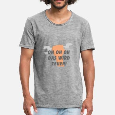 Oh No Oh oh oh that will be expensive - Men's Vintage T-Shirt