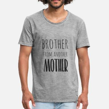 Brother From Another Mother Brother from another mother - Men's Vintage T-Shirt