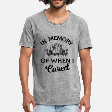 In Memory Of When I Cared In memory of when I cared - Men's Vintage T-Shirt