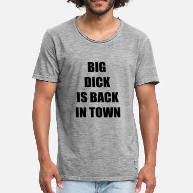 Big Dick BIG DICK IS TERUG IN DE STAD - Mannen Vintage T-shirt