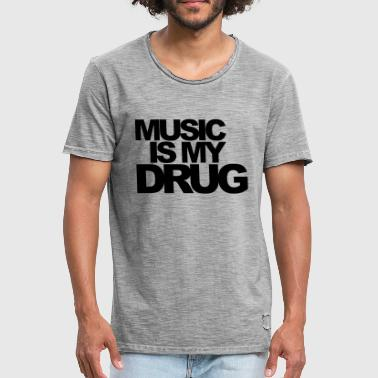 Music Is My Drug EDM Quote - Men's Vintage T-Shirt