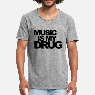 Drug Quote Music Is My Drug EDM Quote - Men's Vintage T-Shirt