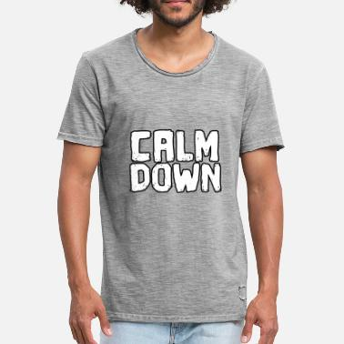 Calm The Fuck Down Koldt siger Calm Down Funny saying - Herre vintage T-shirt