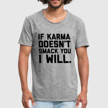 Karma Smack You Funny Quote  - Männer Vintage T-Shirt