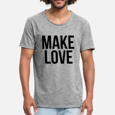 Hippies-make-love Love Quote Make Love - Men's Vintage T-Shirt