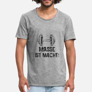 Masse Fitness Motivation Masse Ist Macht - Männer Vintage T-Shirt