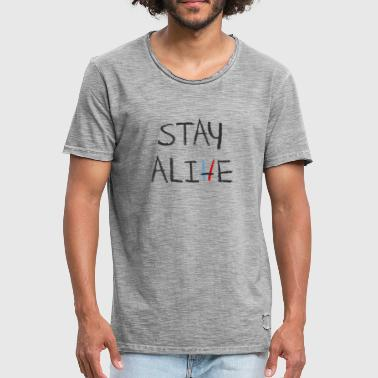 Stay Alive - Mannen Vintage T-shirt