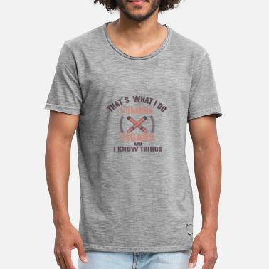 Manly THAT´S WHAT I DO I SMOKE CIGARS AND I KNOW THINGS - Männer Vintage T-Shirt