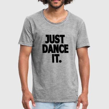 Just Dance It. - Dansshirt - Mannen Vintage T-shirt