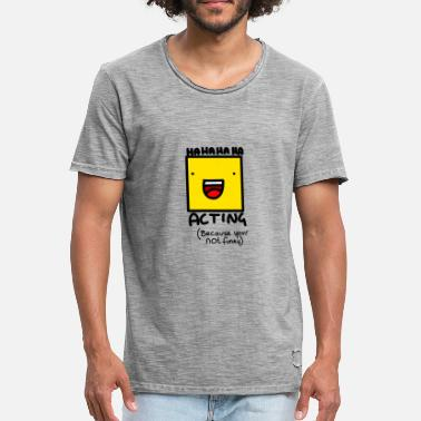 Acting Acting - Men's Vintage T-Shirt