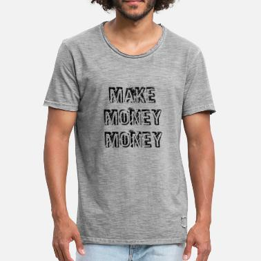 Making Money Make Money Money - Black - Men's Vintage T-Shirt