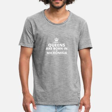 Micronesia LOVE GIFT queensborn in MICRONESIA - Men's Vintage T-Shirt