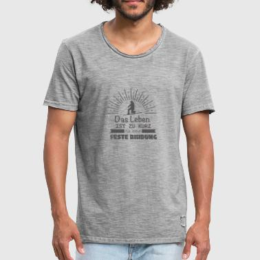 life is to short - Men's Vintage T-Shirt
