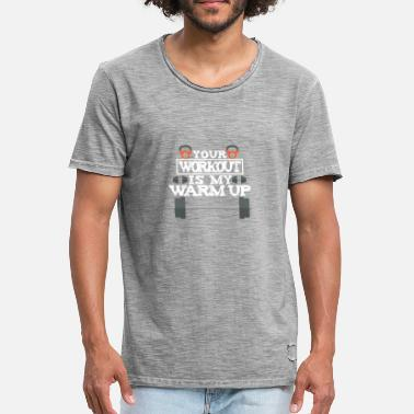 Workout Your Workout Is My Warm Up - Männer Vintage T-Shirt