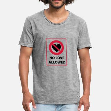 Anti Valentines Day NO LOVE ALLOWED - Prohibited Shield Heart - Men's Vintage T-Shirt