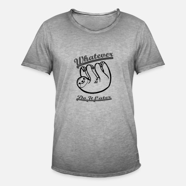 Whatever Faultier Whatever Do It Later Geschenk Idee - Männer Vintage T-Shirt