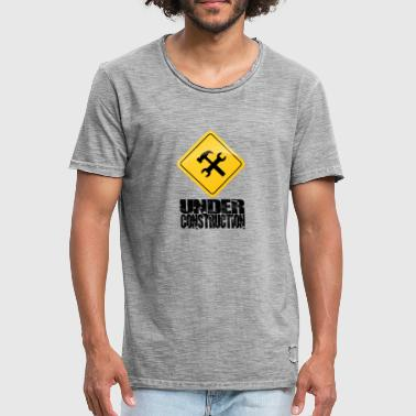 Under Construction - Men's Vintage T-Shirt