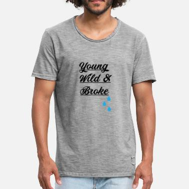 Young Wild And Free Young Wild & Broke - Männer Vintage T-Shirt