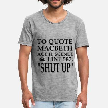 Macbeth To quote Macbeth, shut up the gift - Men's Vintage T-Shirt